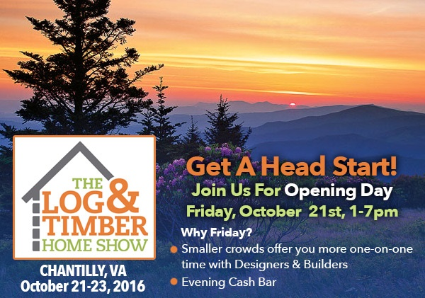 Opening Day Chantilly VA Log & Timber Home Show October 24-26, 2016