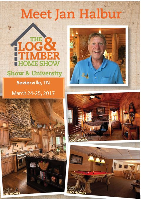 Sevierville, TN | Log & Timber Home Show | Golden Eagle Workshop | March 24-25, 2017