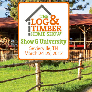 Sevierville, TN   Log & Timber Home Show  March 24-25, 2017