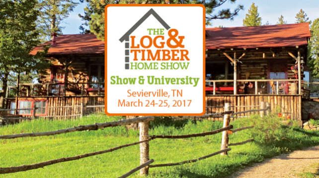 Sevierville, TN | Log & Timber Home Show |March 24-25, 2017