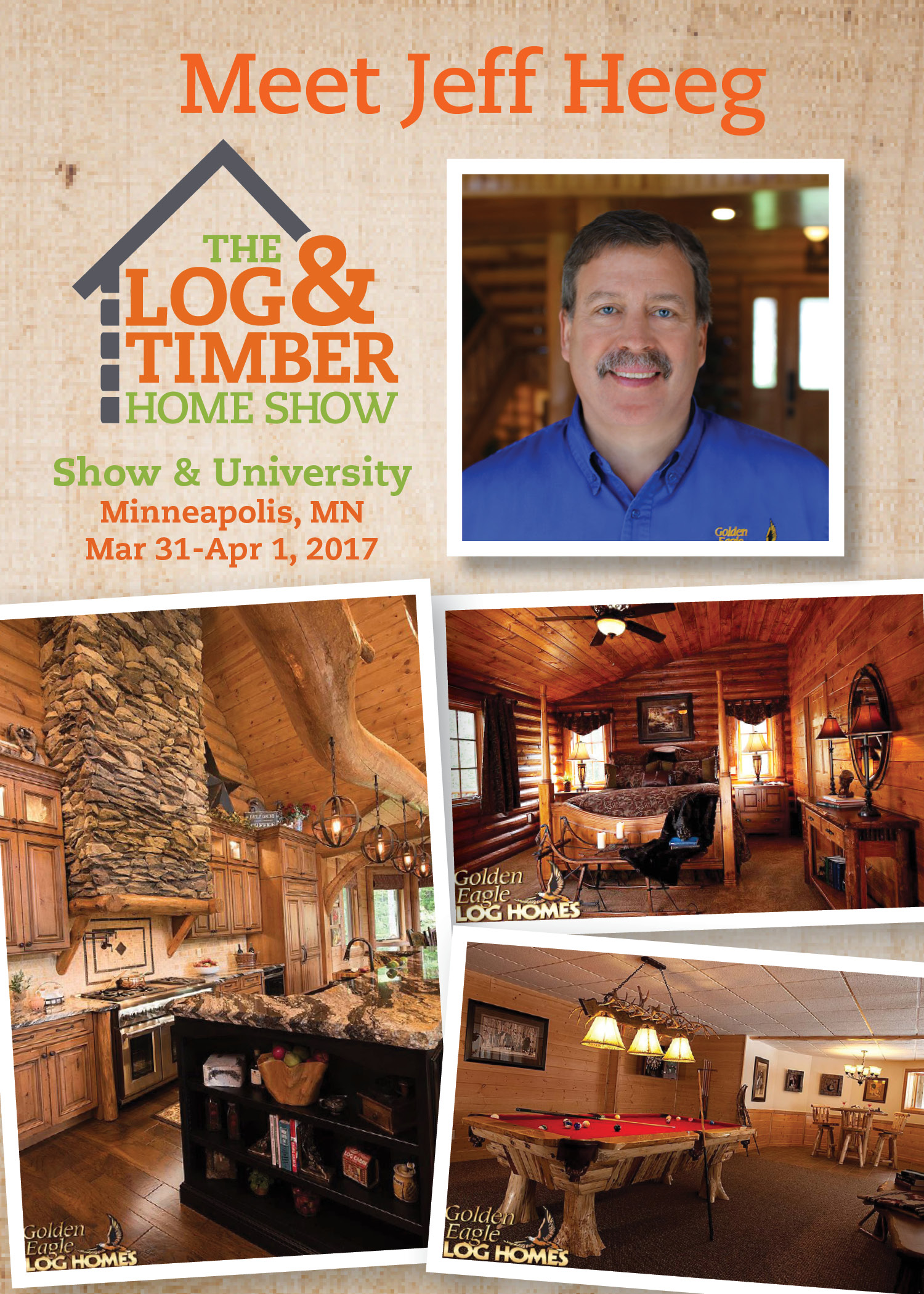 Minneapolis, MN | March 31-April 1, 2017 | Log & Timber Home Show | Golden Eagle Log Homes | Jeff Heeg