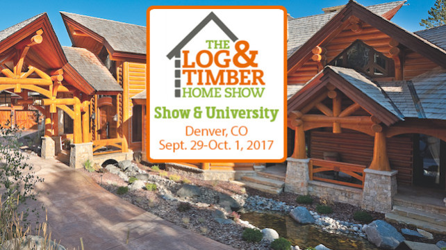 Denver, CO | Log & Timber Home Show | Sept 29-Oct 1, 2017 | Denver Mart