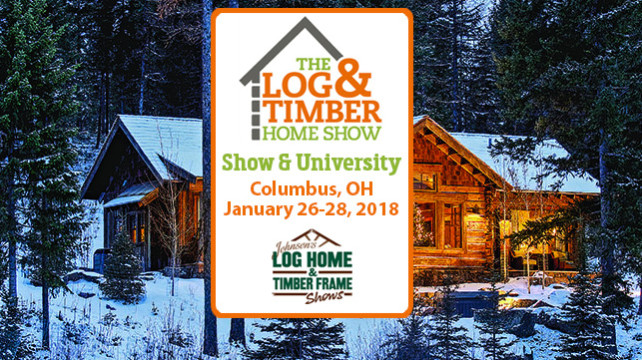 Columbus, OH Log & Timber Home Show | January 26-28, 2018