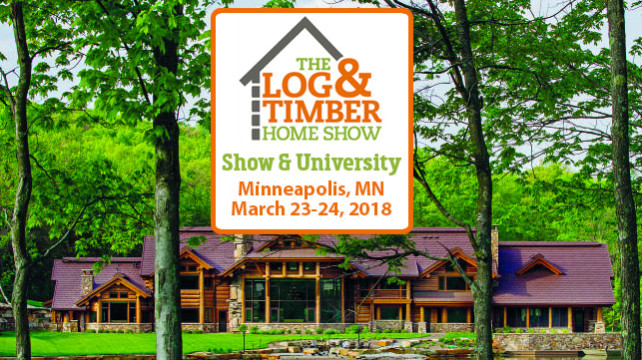 Minneapolis, MN Log & Timber Home Show | March 23-24, 2018