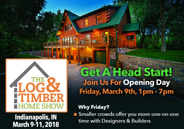 Indianapolis, IN Log & Timber Home Show | March 9-11, 2018