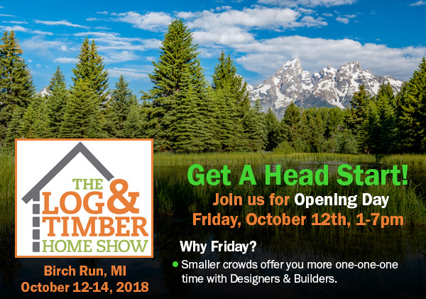 Birch Run, MI | Opening Day | Log & Timber Home Show | October 12, 2018 | Log Homes | Timber Frame Builders