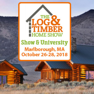 Marlborough, MA 2018 | Log & Timber Home Show | October 26-28, 2018 | Log Home | Timber Frame Home | Builder | Manufacturer