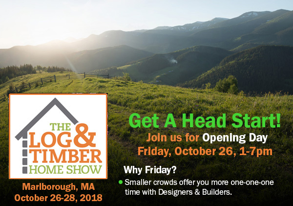 Opening Day | Marlborough, MA | Log & Timber Home Show | October 26-28, 2018 | Workshops| Log Home Builders | Timber Frame