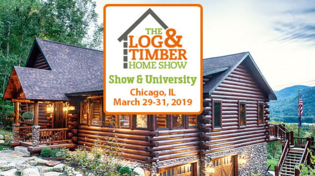 Chicago, IL Log & Timber Home Show: March 29-31, 2019