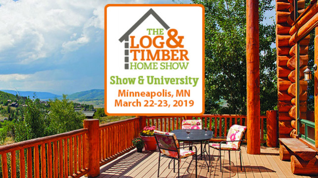 Minneapolis, MN   March 22-23, 2019   Log Home Show   Timber Frame Builder Show   Workshops   Rustic Furniture