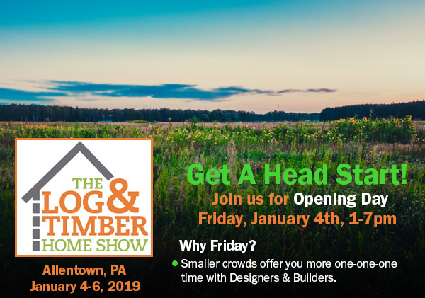 Allentown, PA | The Log & Timber Home Show | Log Homes | Timber Frame Homes | January 4-6, 2019
