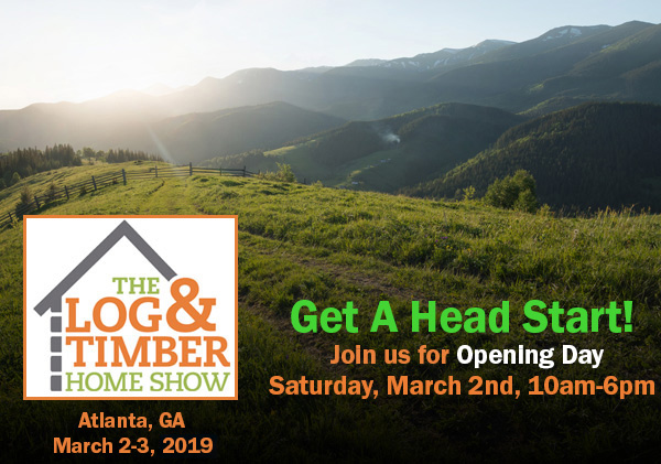 The Log & Timber Home Show | Atlanta, GA | March 2-4, 2019 | Log Home Builders | Timber Frame Workshops | Infinite Energy Center