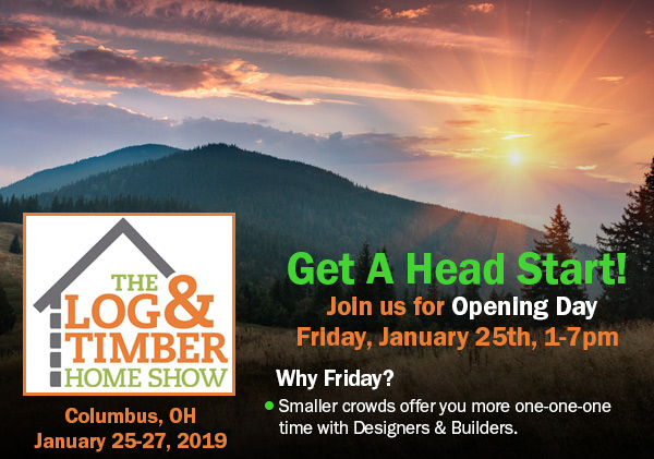 Columbus, OH | Log Home Show | Timber Frame Home | Opening Day | January 25-27, 2019 | The Log & Timber Home Show