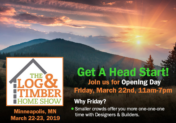 Minneapolis, MN   March 22-23, 2019   Log & Timber Home Show   Earle Brown Heritage Center   Log Home Builders   Timber Framers