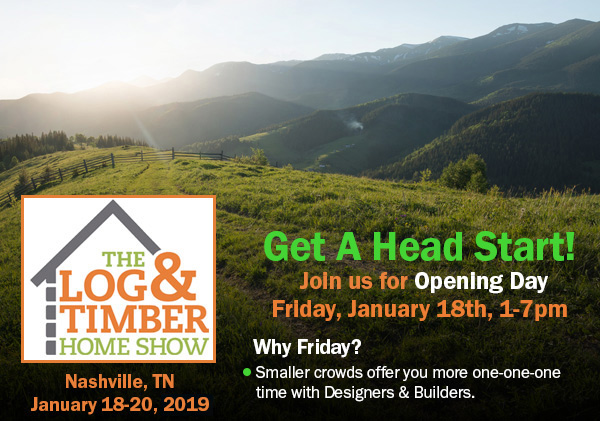 Nashville, TN | January 18-20, 2018 | Music City Center | Log Homes | Timber Frame Homes | The Log & Timber Home Show | Opening Day