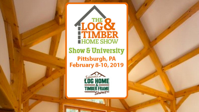 Pittsburgh, PA | February 8-10, 2019 | Log Home Show | Timber Frame Home Show | Builders | Manufacturers | Workshops