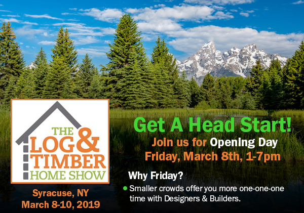 Syracuse, NY | Log & Timber Home Show | March 8-10, 2019 | Log Home Builders | Timber Frame Manufacturers