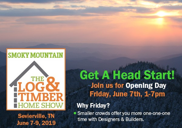 Smoky Mountain Sevierville, TN Log & Timber Home Show 2019 | Opening Day | June 8th | Log Homes | Timber Frames | Builders | Dealers